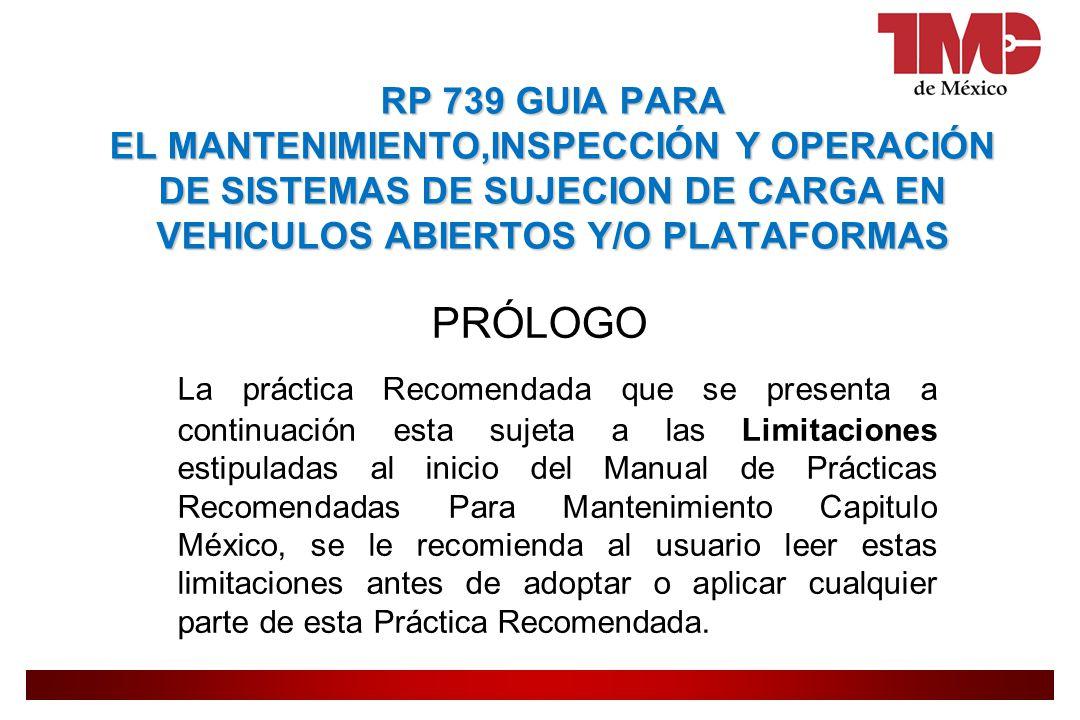 RP 739 GUIA PARA EL MANTENIMIENTO,INSPECCIÓN Y OPERACIÓN DE SISTEMAS DE SUJECION DE CARGA EN VEHICULOS ABIERTOS Y/O PLATAFORMAS