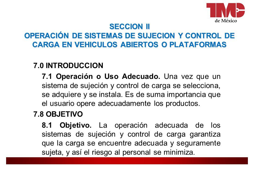 SECCION II OPERACIÓN DE SISTEMAS DE SUJECION Y CONTROL DE CARGA EN VEHICULOS ABIERTOS O PLATAFORMAS