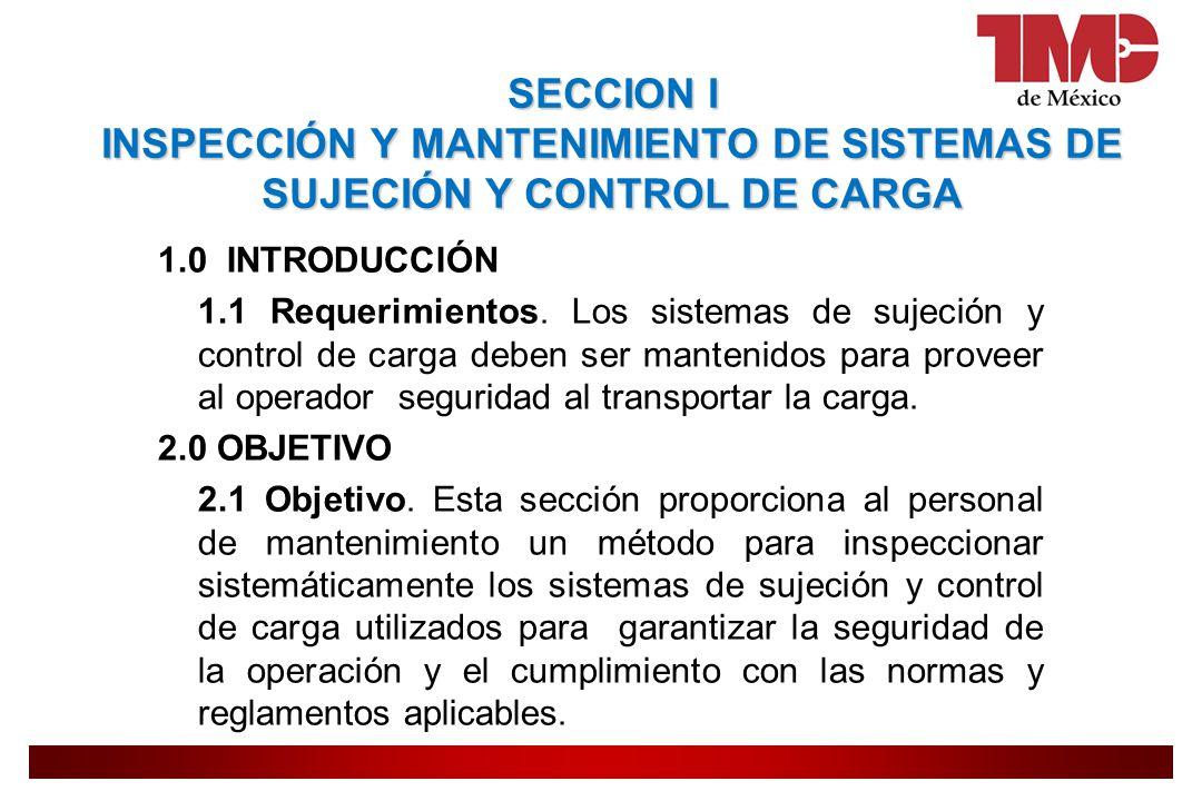 SECCION I INSPECCIÓN Y MANTENIMIENTO DE SISTEMAS DE SUJECIÓN Y CONTROL DE CARGA
