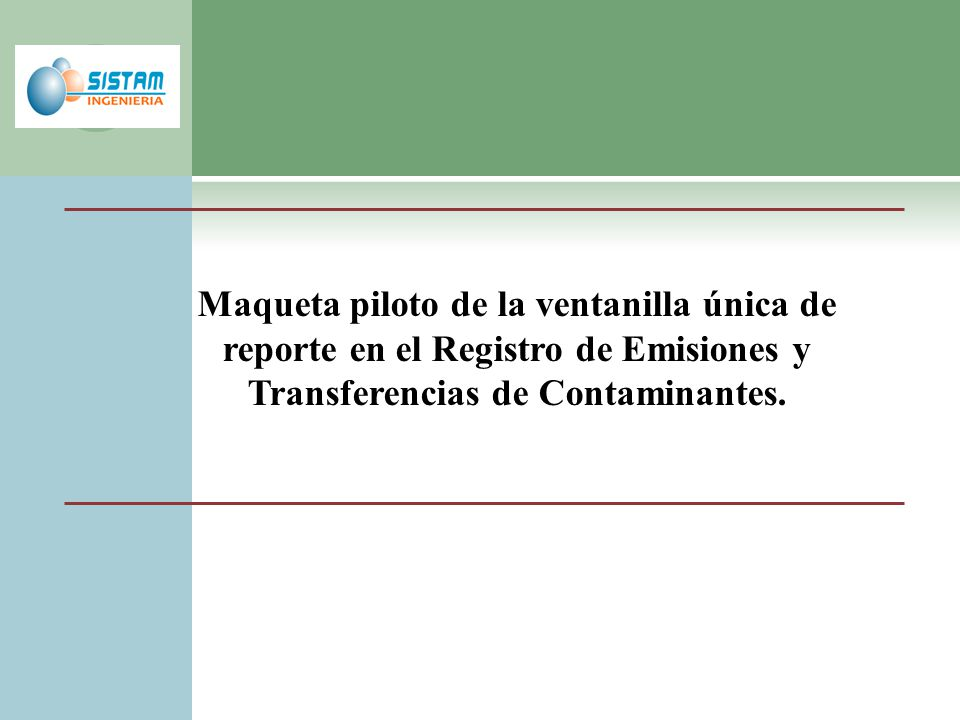 Maqueta piloto de la ventanilla única de reporte en el Registro de Emisiones y Transferencias de Contaminantes.