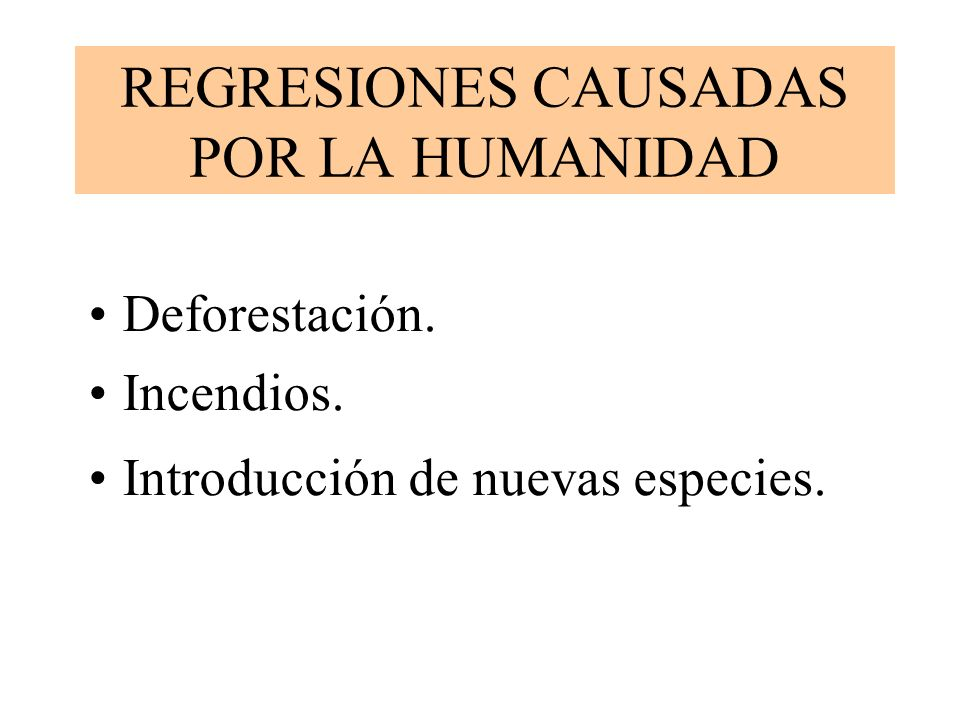 REGRESIONES CAUSADAS POR LA HUMANIDAD