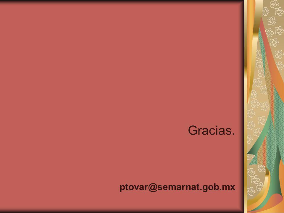 Gracias. ptovar@semarnat.gob.mx