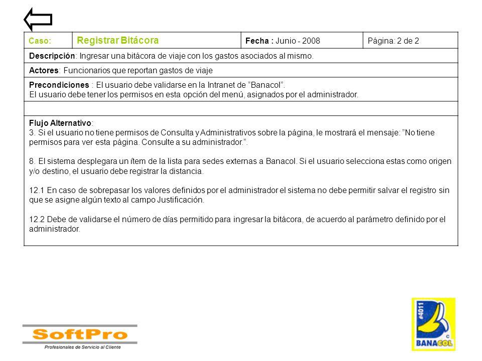 Registrar Bitácora Caso: Fecha : Junio - 2008 Página: 2 de 2