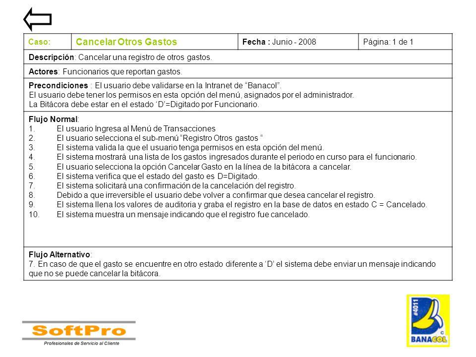 Cancelar Otros Gastos Caso: Fecha : Junio - 2008 Página: 1 de 1