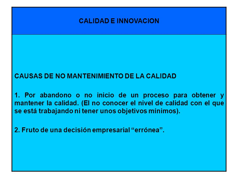 CALIDAD E INNOVACION CAUSAS DE NO MANTENIMIENTO DE LA CALIDAD.