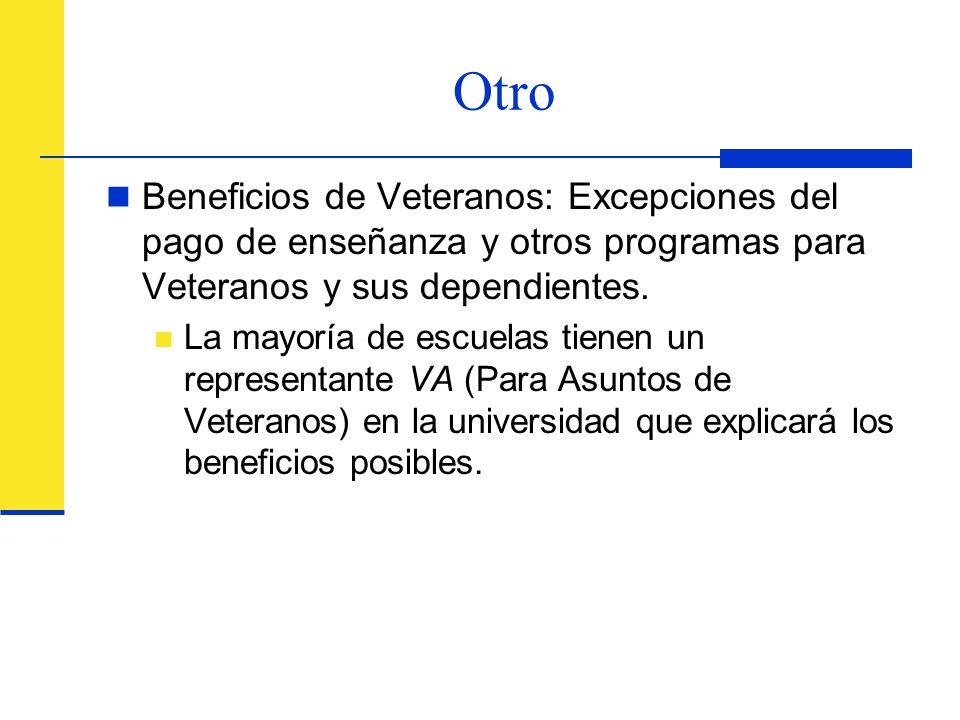 Otro Beneficios de Veteranos: Excepciones del pago de enseñanza y otros programas para Veteranos y sus dependientes.