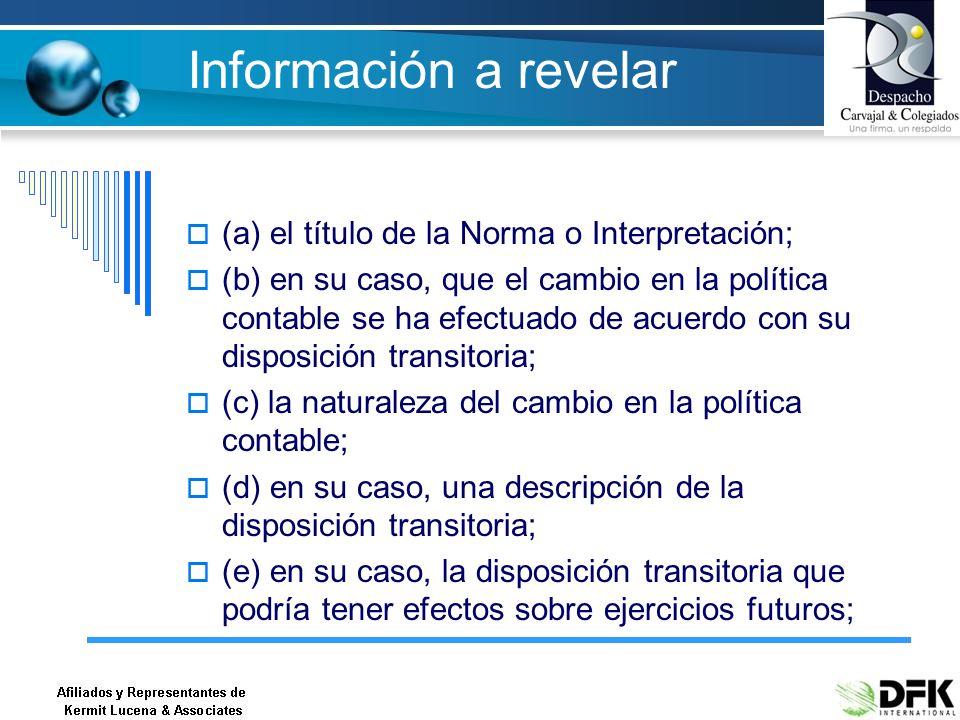 Información a revelar (a) el título de la Norma o Interpretación;