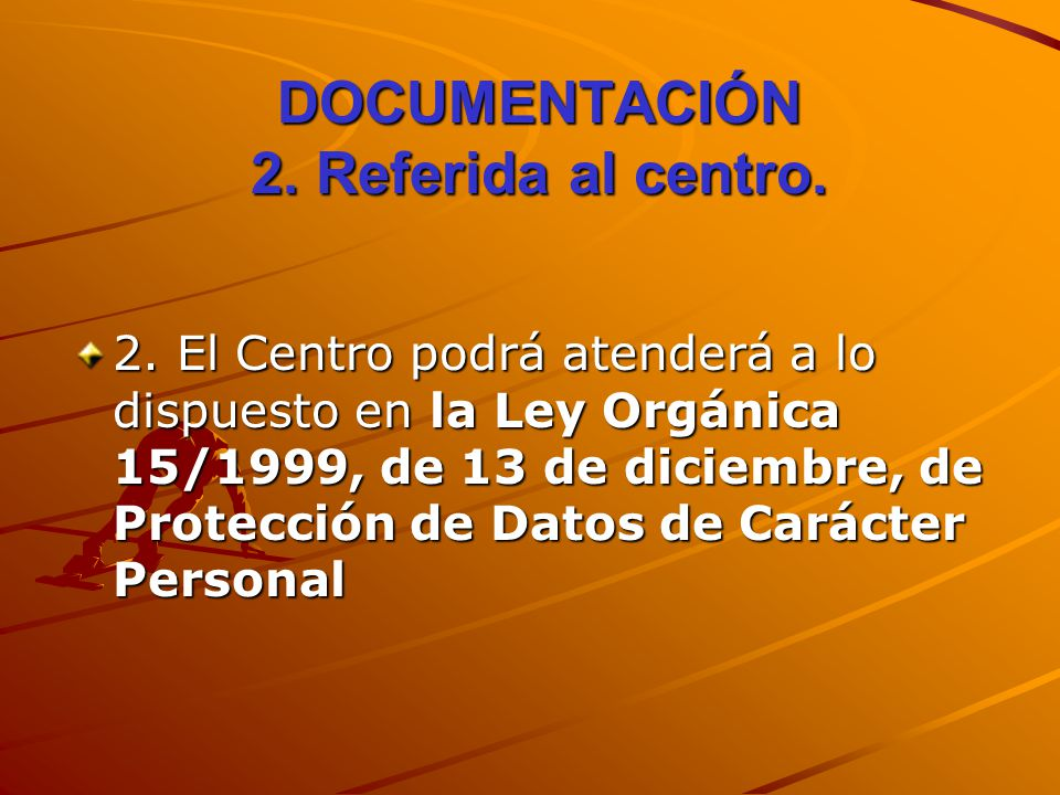 DOCUMENTACIÓN 2. Referida al centro.