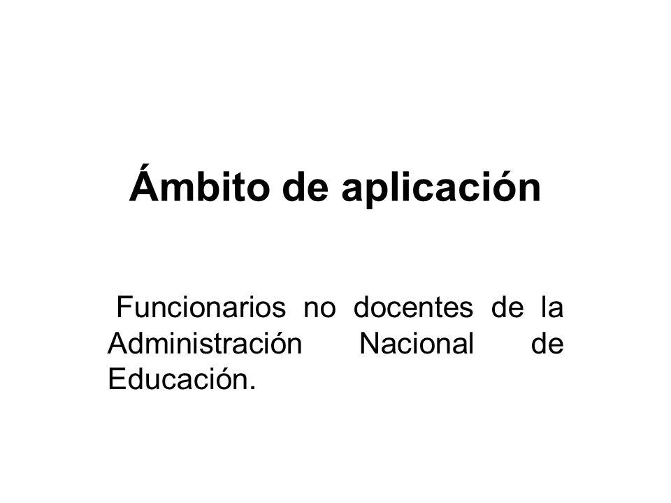Funcionarios no docentes de la Administración Nacional de Educación.