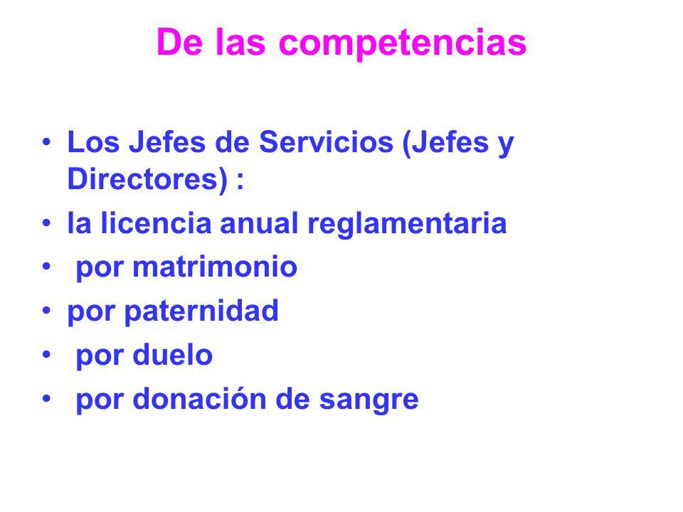 De las competencias Los Jefes de Servicios (Jefes y Directores) :