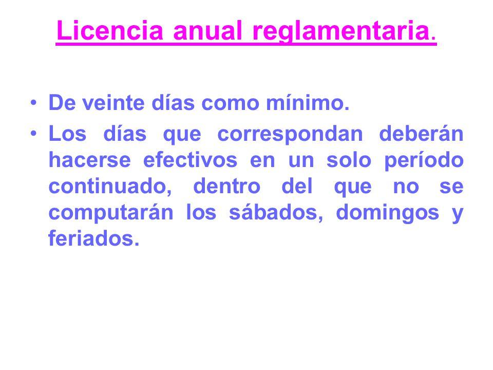 Licencia anual reglamentaria.
