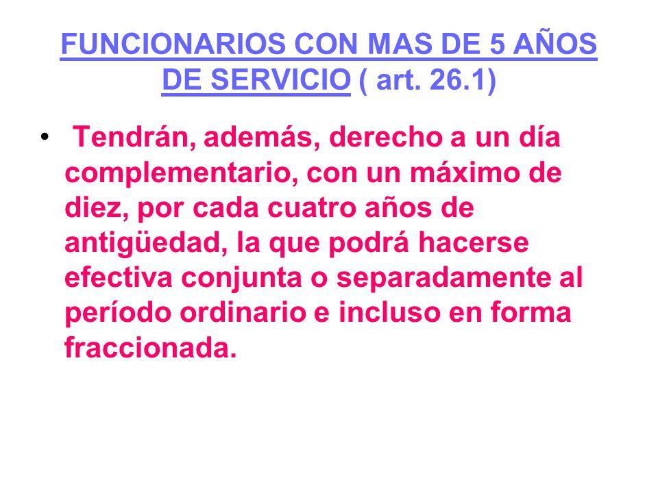 FUNCIONARIOS CON MAS DE 5 AÑOS DE SERVICIO ( art. 26.1)