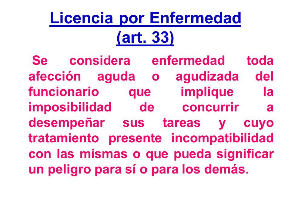 Licencia por Enfermedad (art. 33)