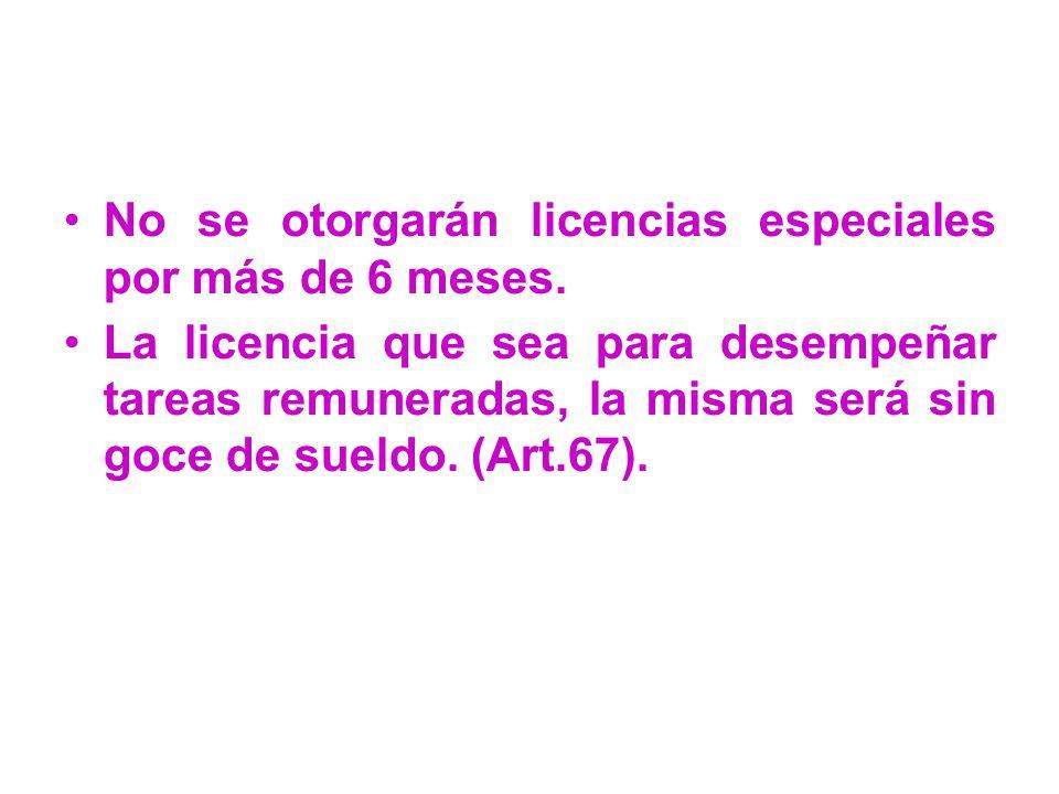 No se otorgarán licencias especiales por más de 6 meses.