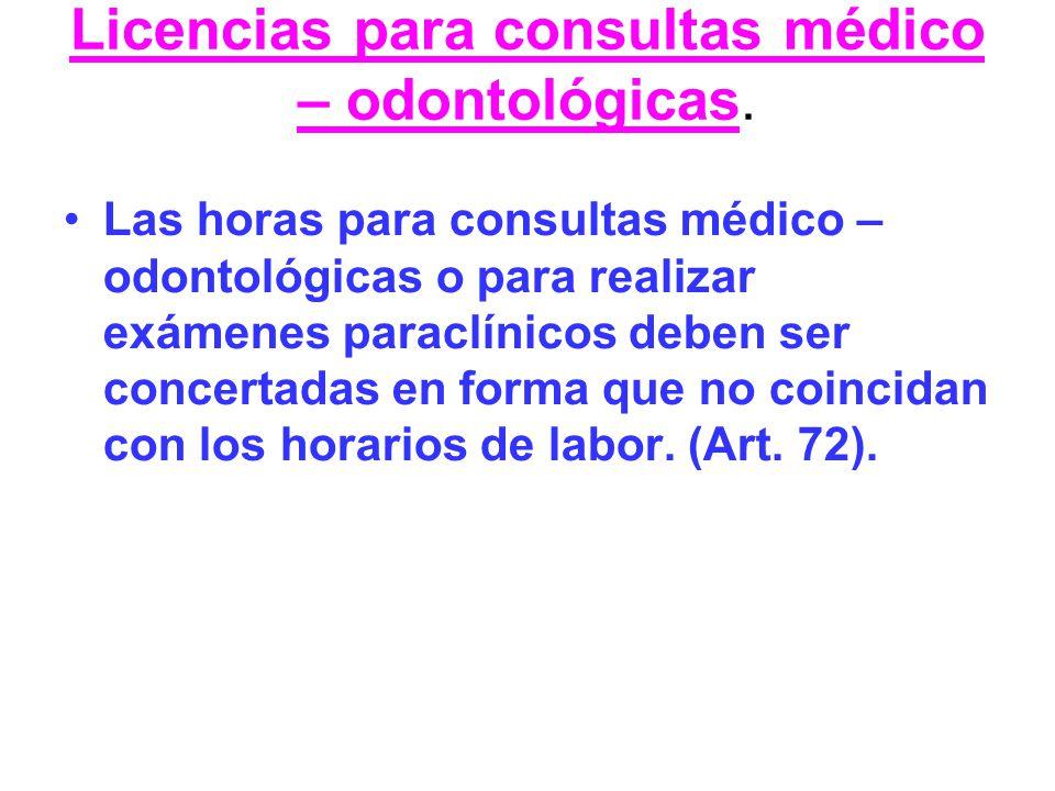 Licencias para consultas médico – odontológicas.