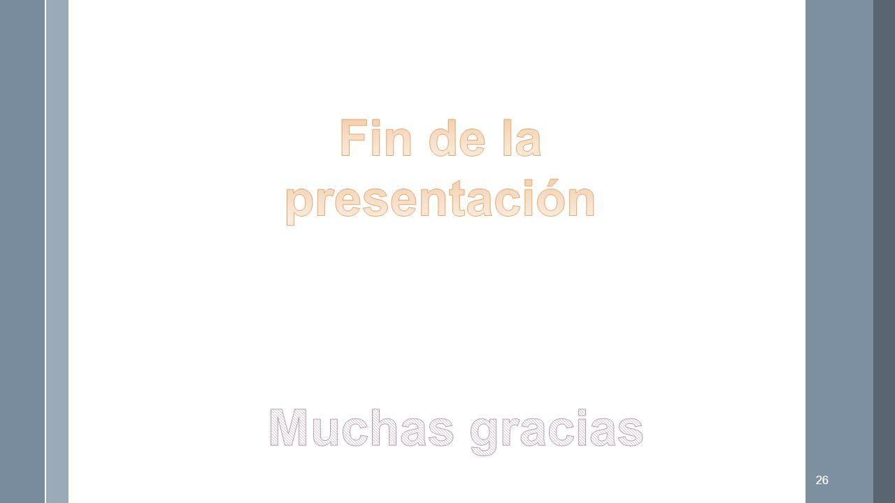 Fin de la presentación Muchas gracias