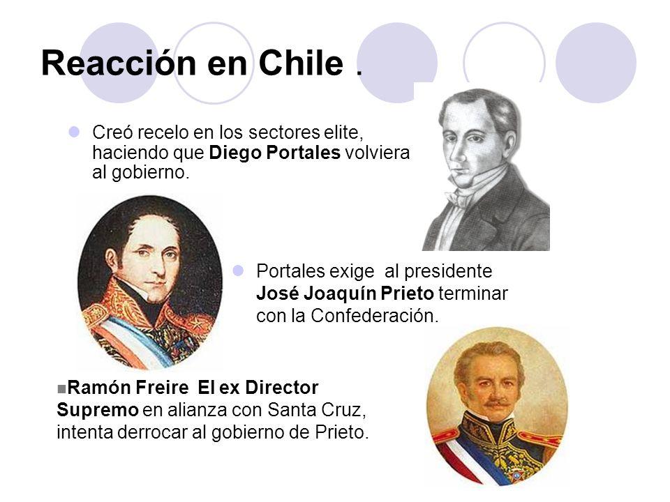Reacción en Chile . Creó recelo en los sectores elite, haciendo que Diego Portales volviera al gobierno.