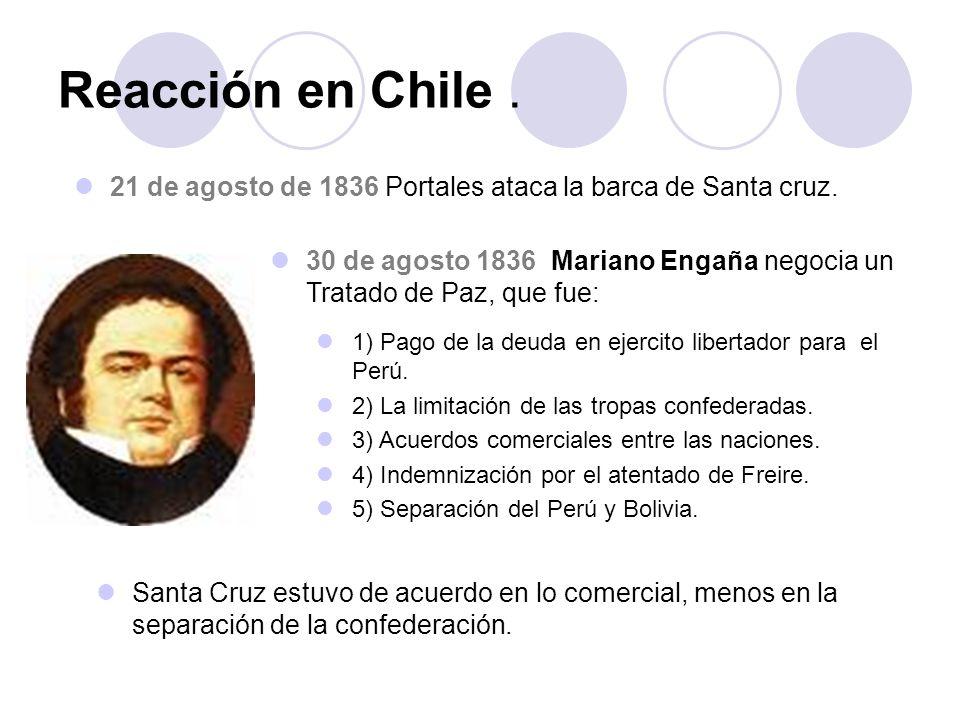 Reacción en Chile . 21 de agosto de 1836 Portales ataca la barca de Santa cruz.