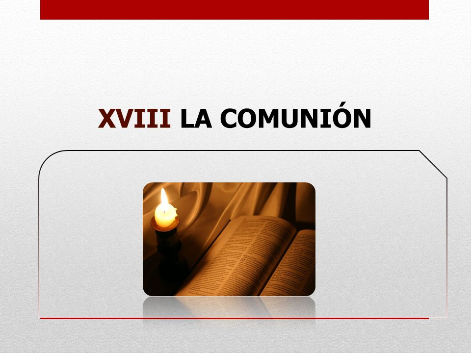XVIII LA COMUNIÓN