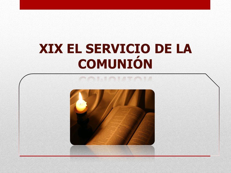 XIX EL SERVICIO DE LA COMUNIÓN