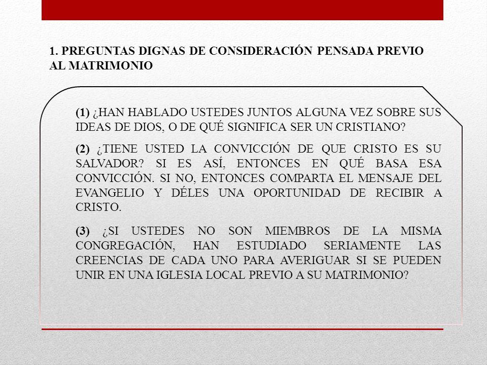 1. PREGUNTAS DIGNAS DE CONSIDERACIÓN PENSADA PREVIO AL MATRIMONIO