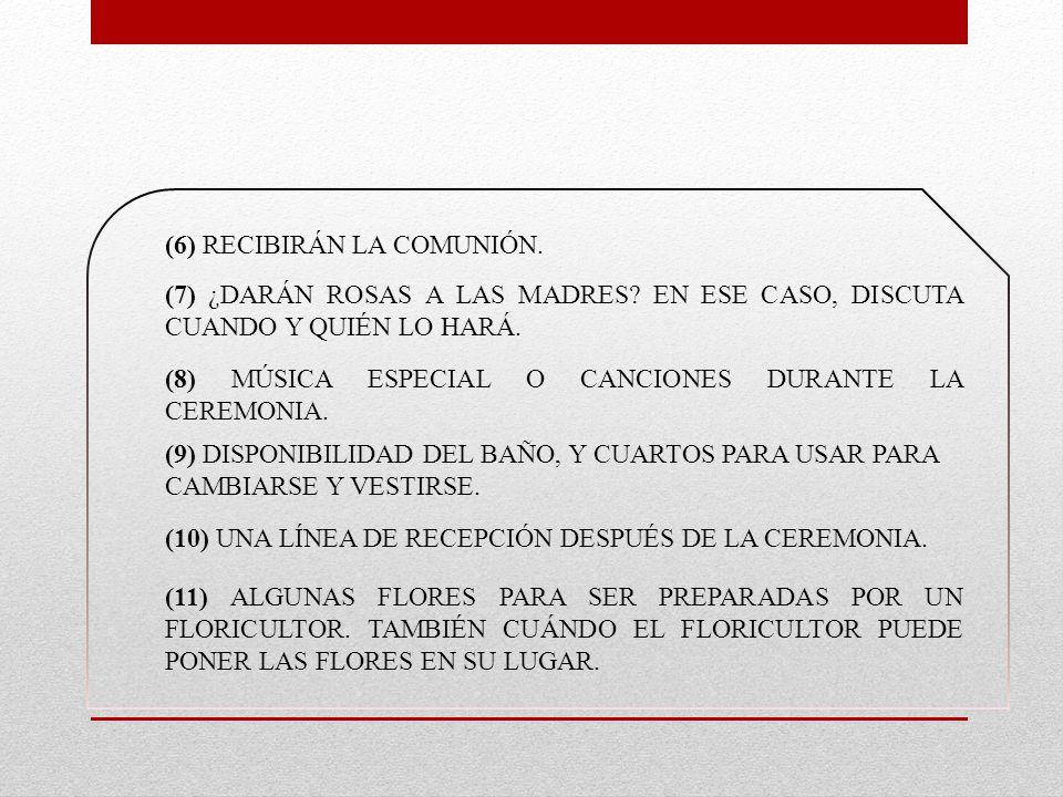 (6) RECIBIRÁN LA COMUNIÓN.