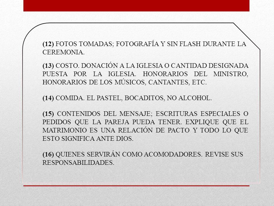 (12) FOTOS TOMADAS; FOTOGRAFÍA Y SIN FLASH DURANTE LA CEREMONIA.