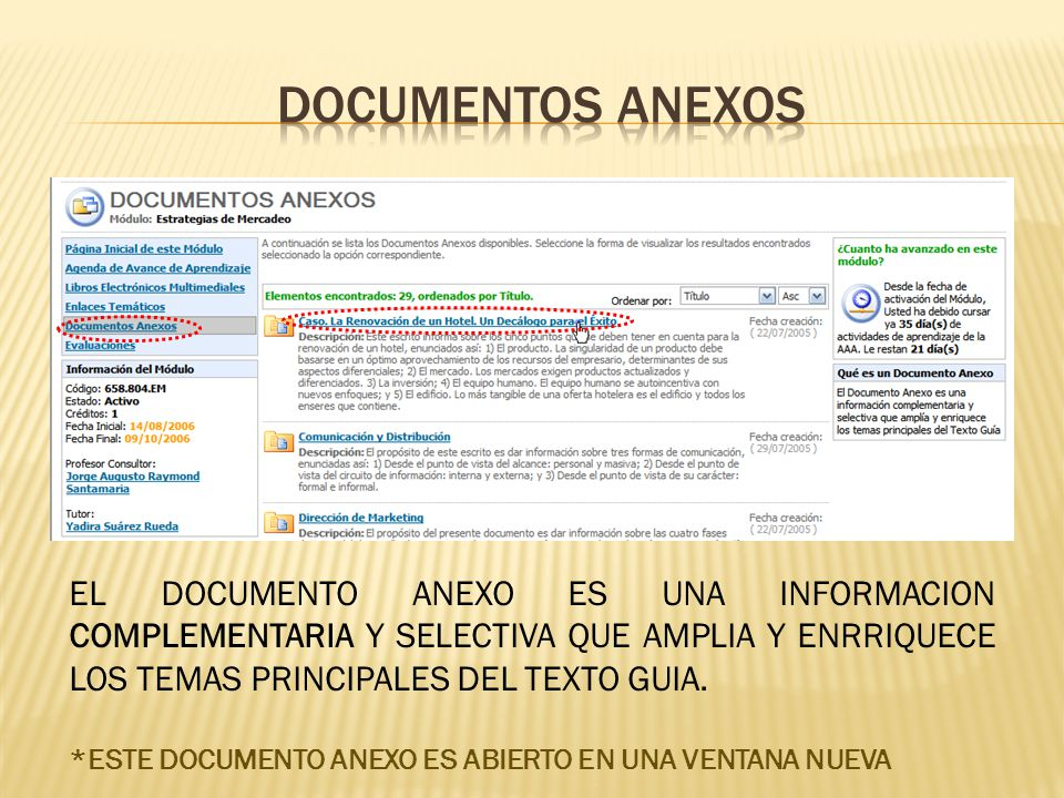 DOCUMENTOS ANEXOS EL DOCUMENTO ANEXO ES UNA INFORMACION COMPLEMENTARIA Y SELECTIVA QUE AMPLIA Y ENRRIQUECE LOS TEMAS PRINCIPALES DEL TEXTO GUIA.
