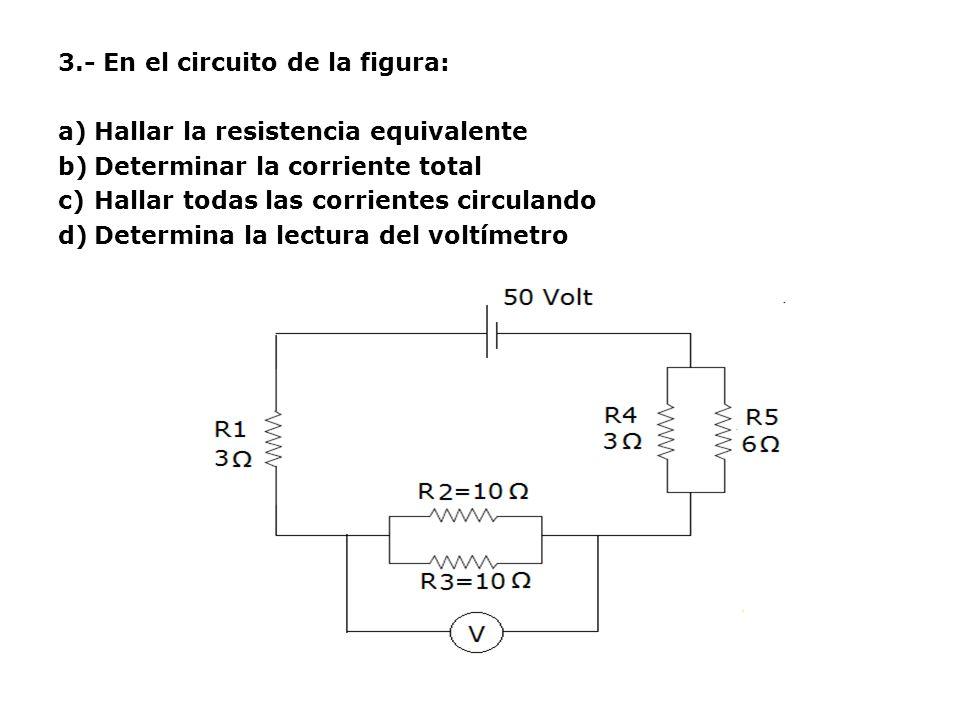 3.- En el circuito de la figura:
