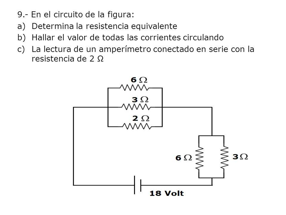 9.- En el circuito de la figura: