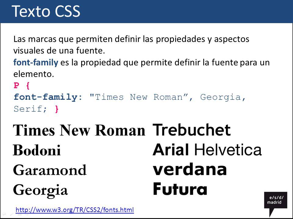 Texto CSS Las marcas que permiten definir las propiedades y aspectos visuales de una fuente.