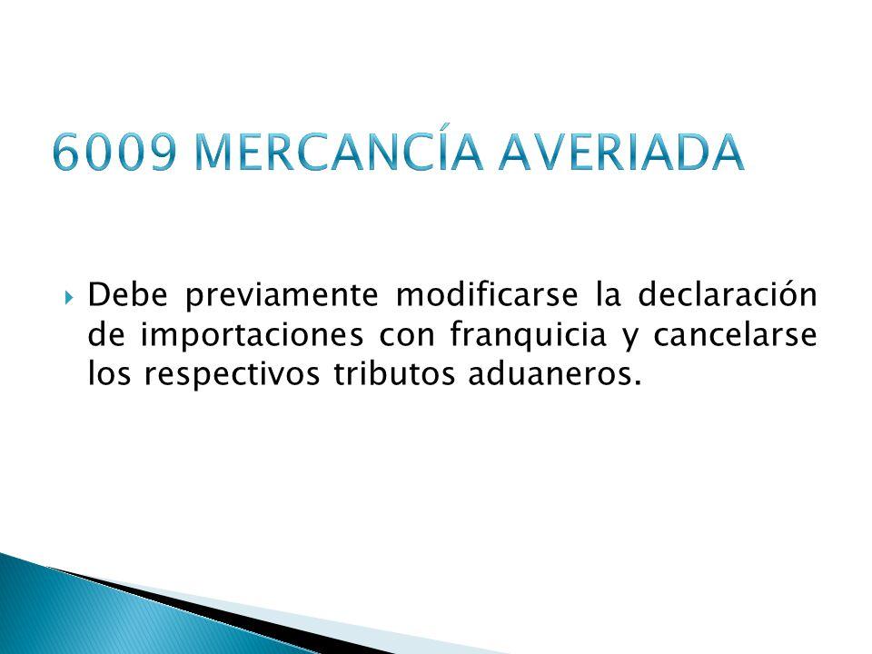 6009 MERCANCÍA AVERIADA