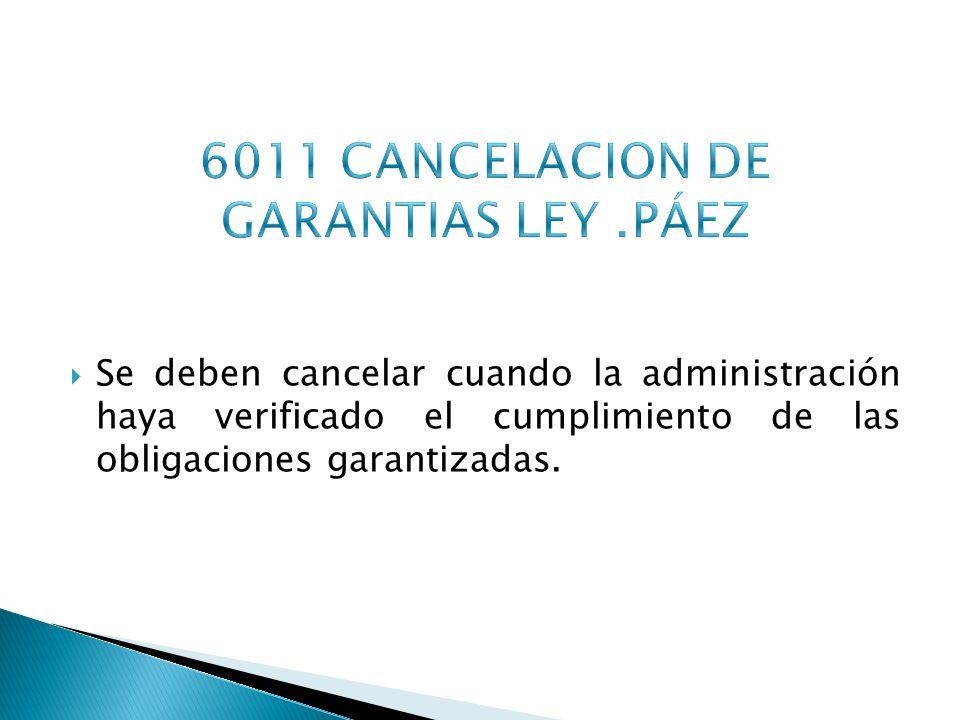 6011 CANCELACION DE GARANTIAS LEY .PÁEZ