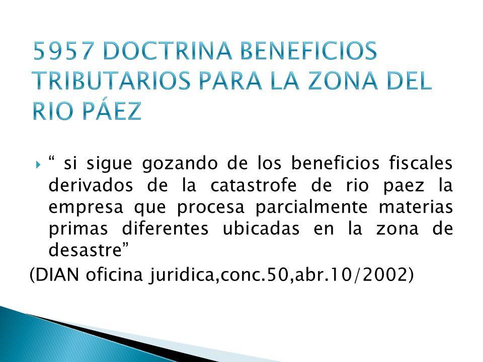 5957 DOCTRINA BENEFICIOS TRIBUTARIOS PARA LA ZONA DEL RIO PÁEZ