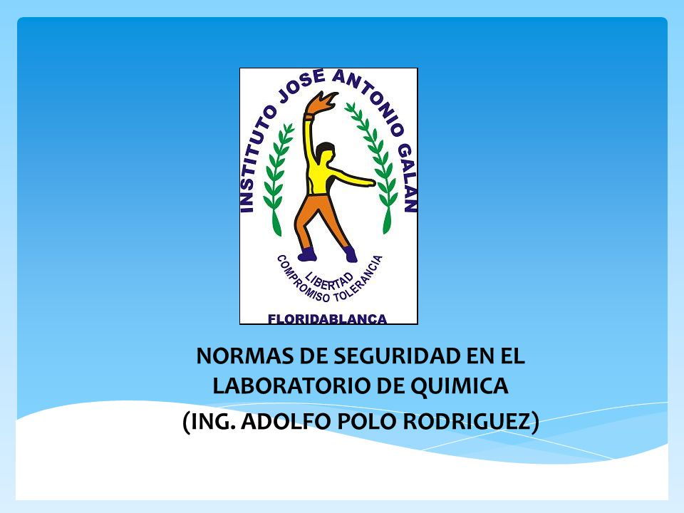 NORMAS DE SEGURIDAD EN EL LABORATORIO DE QUIMICA