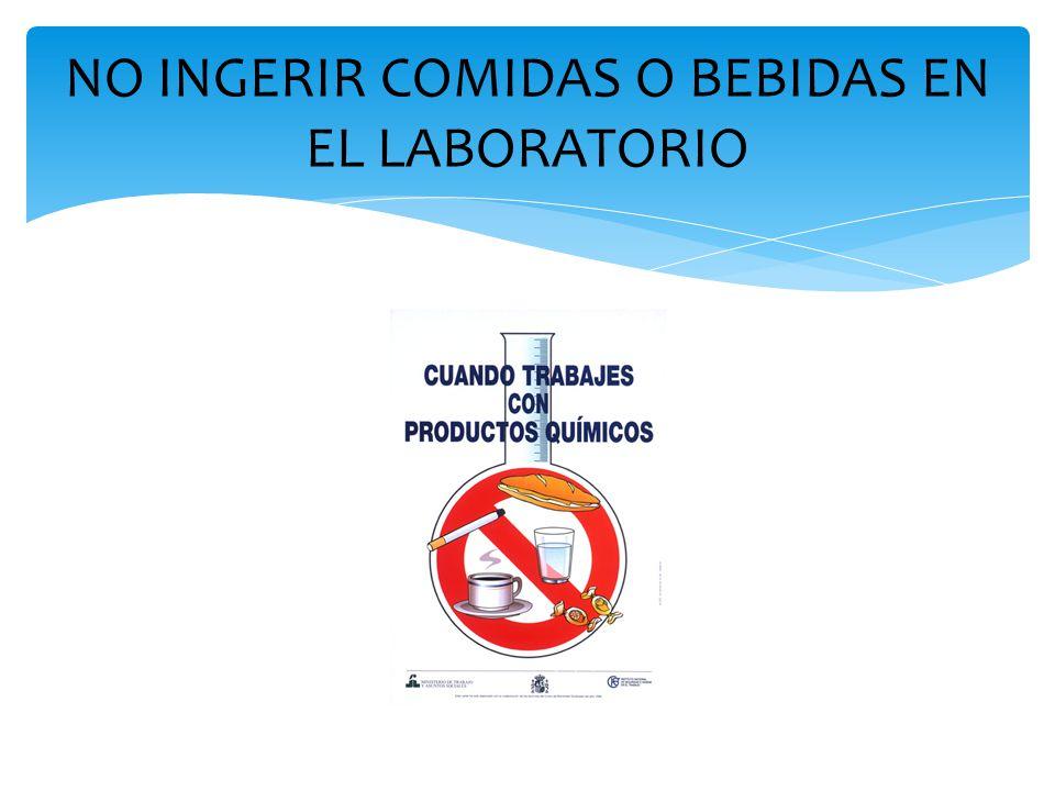 NO INGERIR COMIDAS O BEBIDAS EN EL LABORATORIO