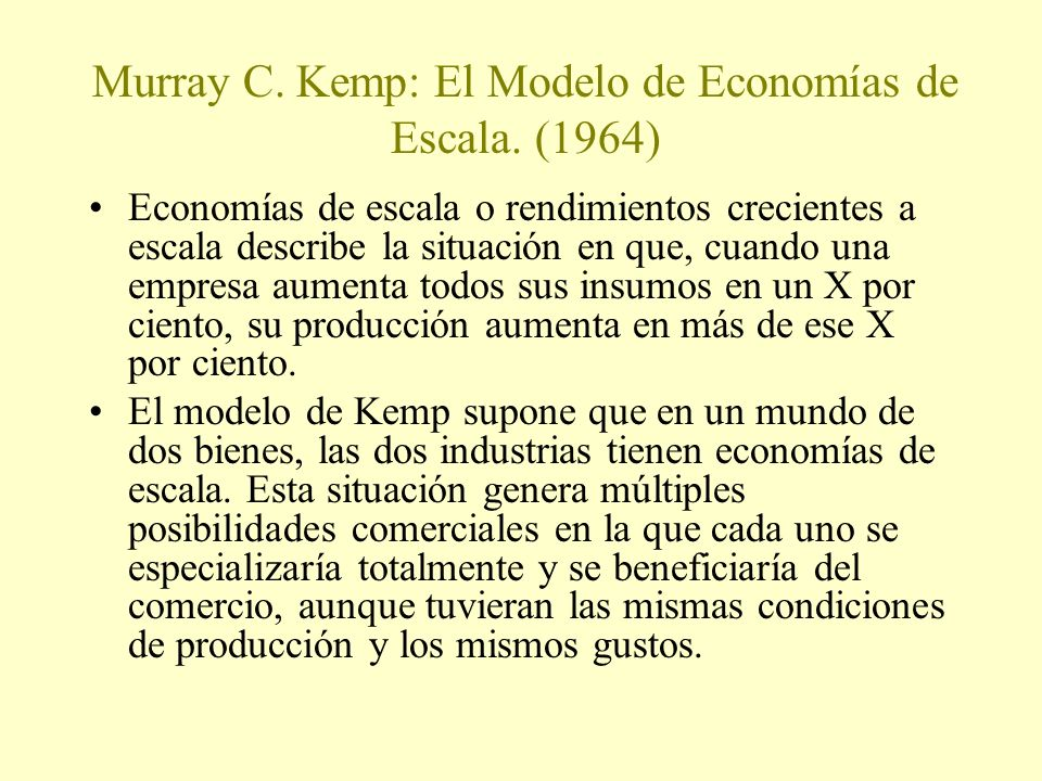 Murray C. Kemp: El Modelo de Economías de Escala. (1964)