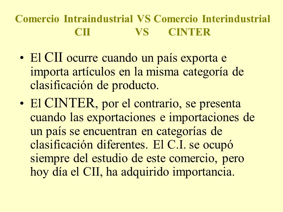 Comercio Intraindustrial VS Comercio Interindustrial CII VS CINTER