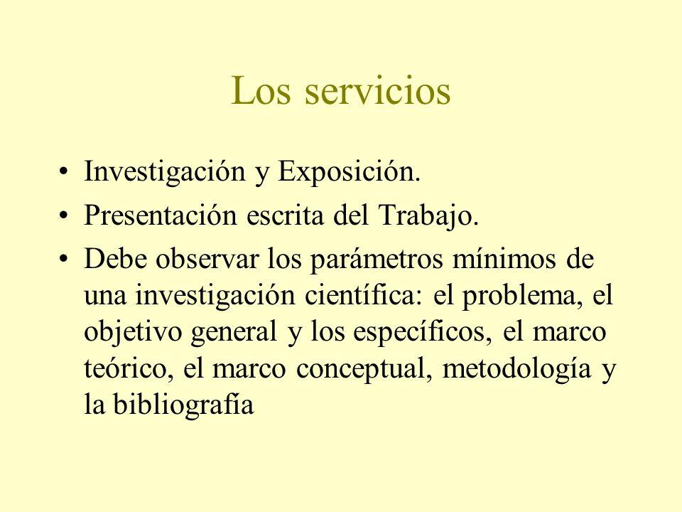 Los servicios Investigación y Exposición.