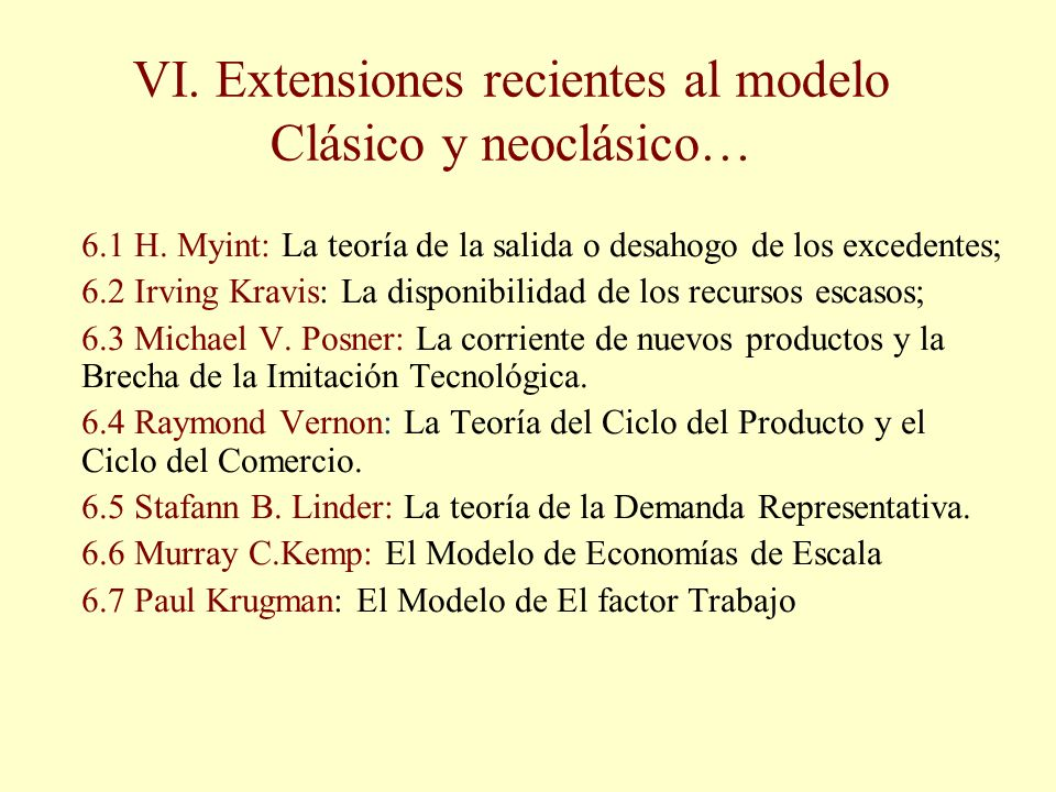 VI. Extensiones recientes al modelo Clásico y neoclásico…