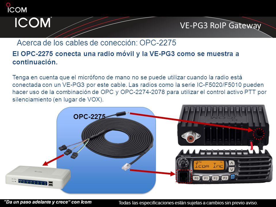 Acerca de los cables de conección: OPC-2275