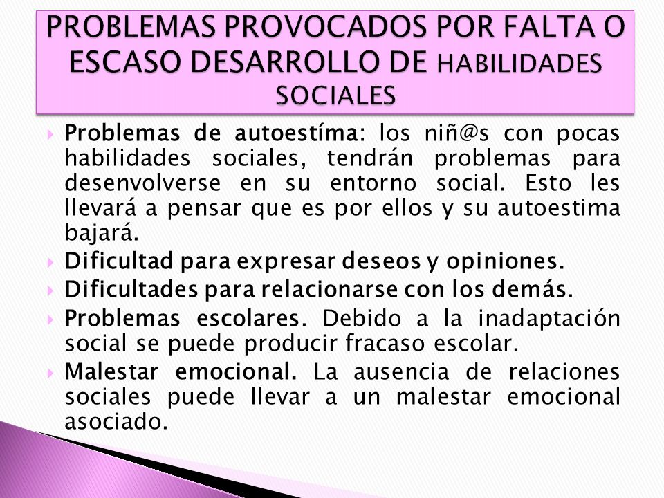 PROBLEMAS PROVOCADOS POR FALTA O ESCASO DESARROLLO DE HABILIDADES SOCIALES