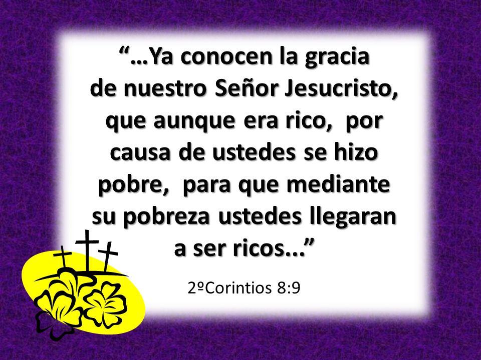 de nuestro Señor Jesucristo, que aunque era rico, por