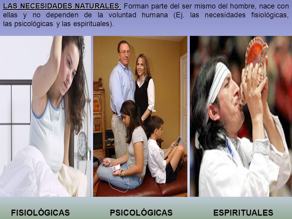 FISIOLÓGICAS PSICOLÓGICAS ESPIRITUALES