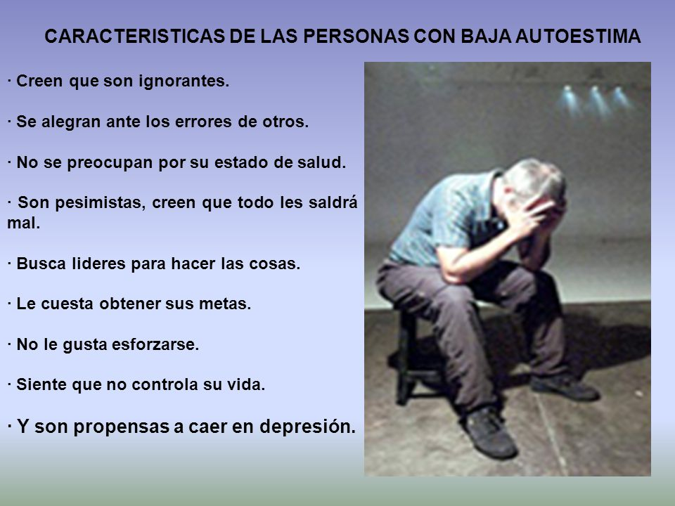 CARACTERISTICAS DE LAS PERSONAS CON BAJA AUTOESTIMA