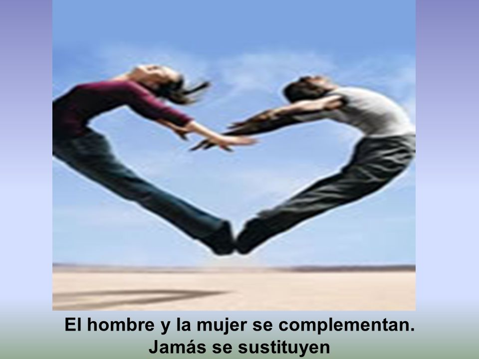 El hombre y la mujer se complementan.