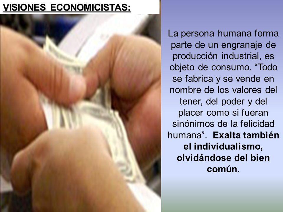 VISIONES ECONOMICISTAS: