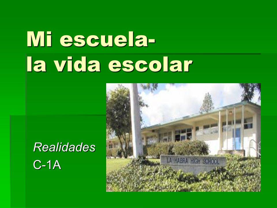 Mi escuela- la vida escolar