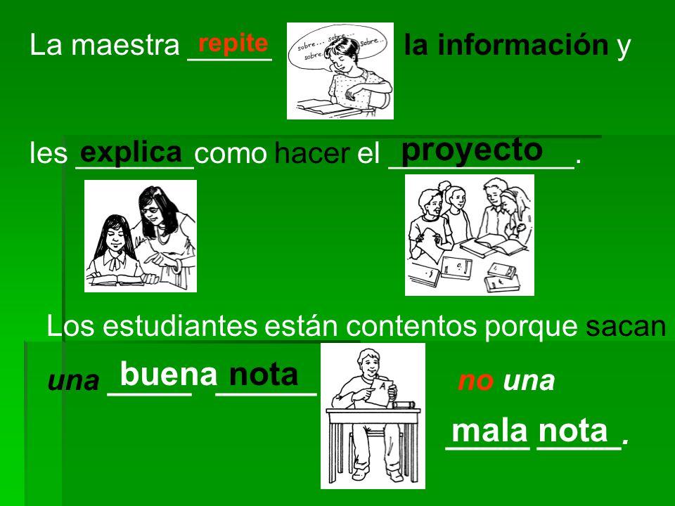 proyecto buena nota mala nota La maestra _____ la información y