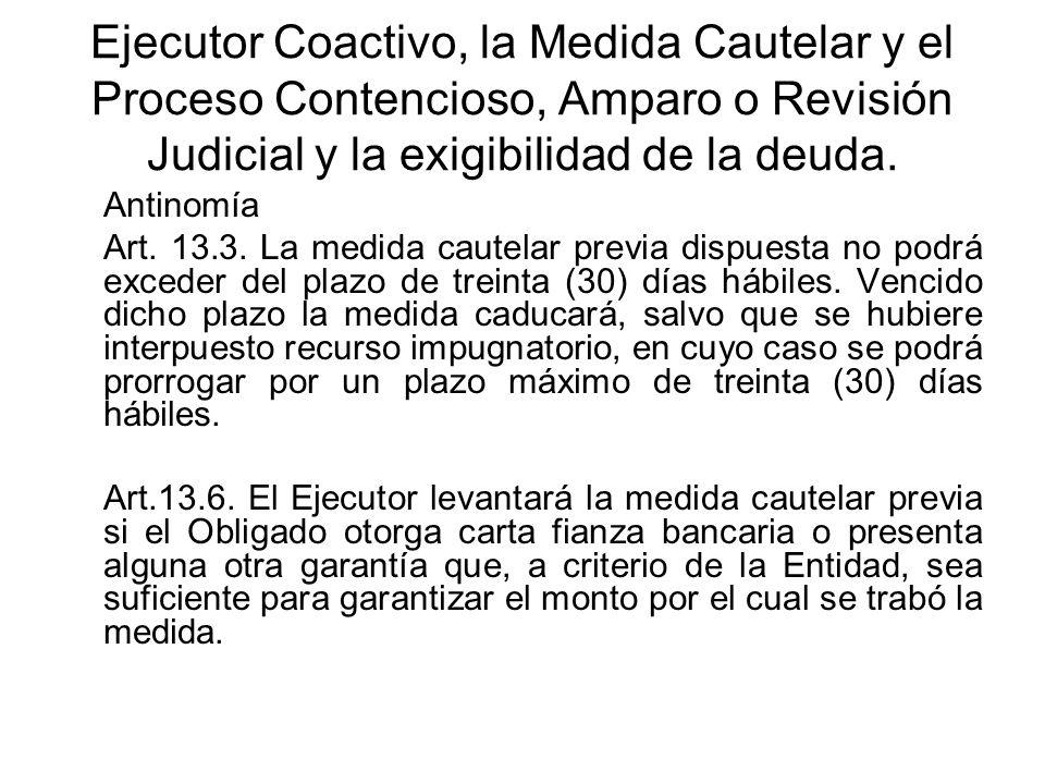 Ejecutor Coactivo, la Medida Cautelar y el Proceso Contencioso, Amparo o Revisión Judicial y la exigibilidad de la deuda.